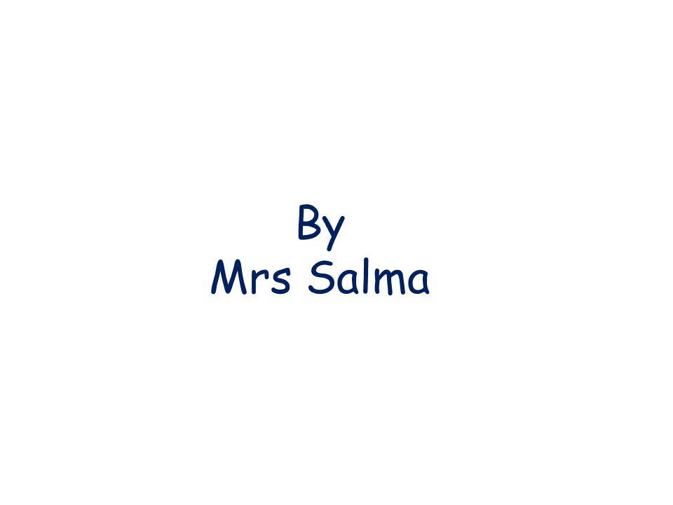 By Mrs Salma