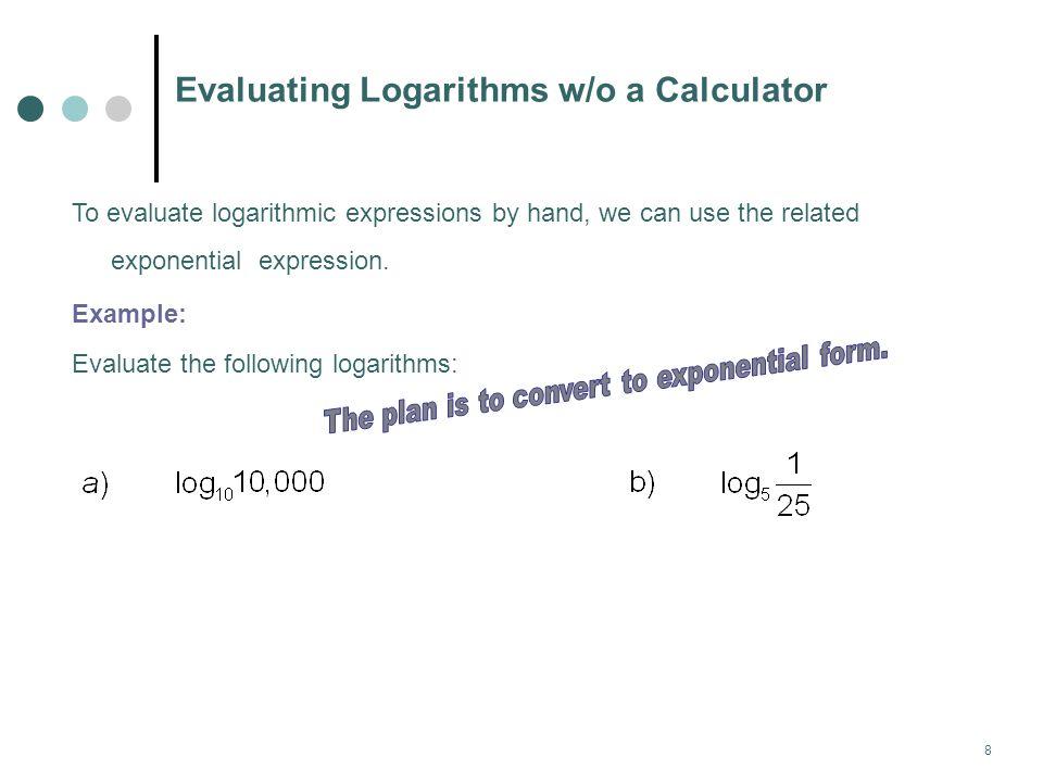 9 Evaluating Logarithms w/o a Calculator (cont.)