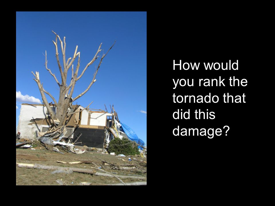 How would you rank the tornado that did this damage