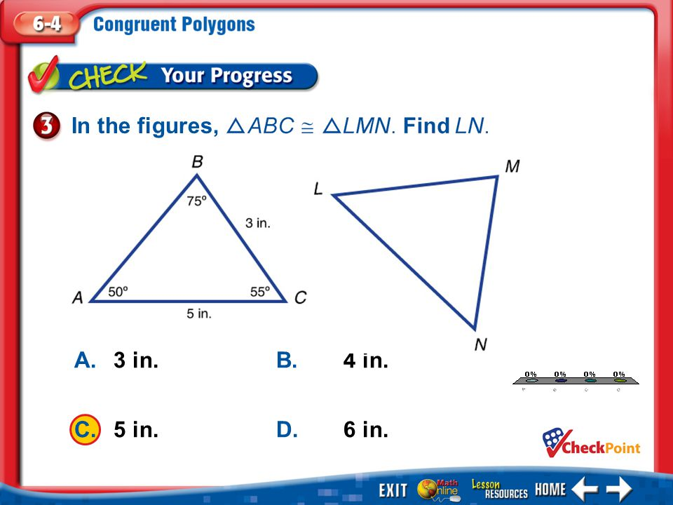 1.A 2.B 3.C 4.D Five Minute Check 1 A.720° B.540° C.900° D.1080° Find the sum of the interior angle measures of a hexagon.