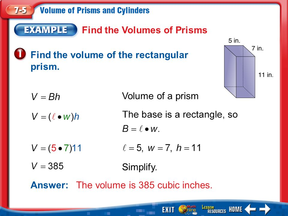 Example 1 Find the Volumes of Prisms Find the volume of the rectangular prism.