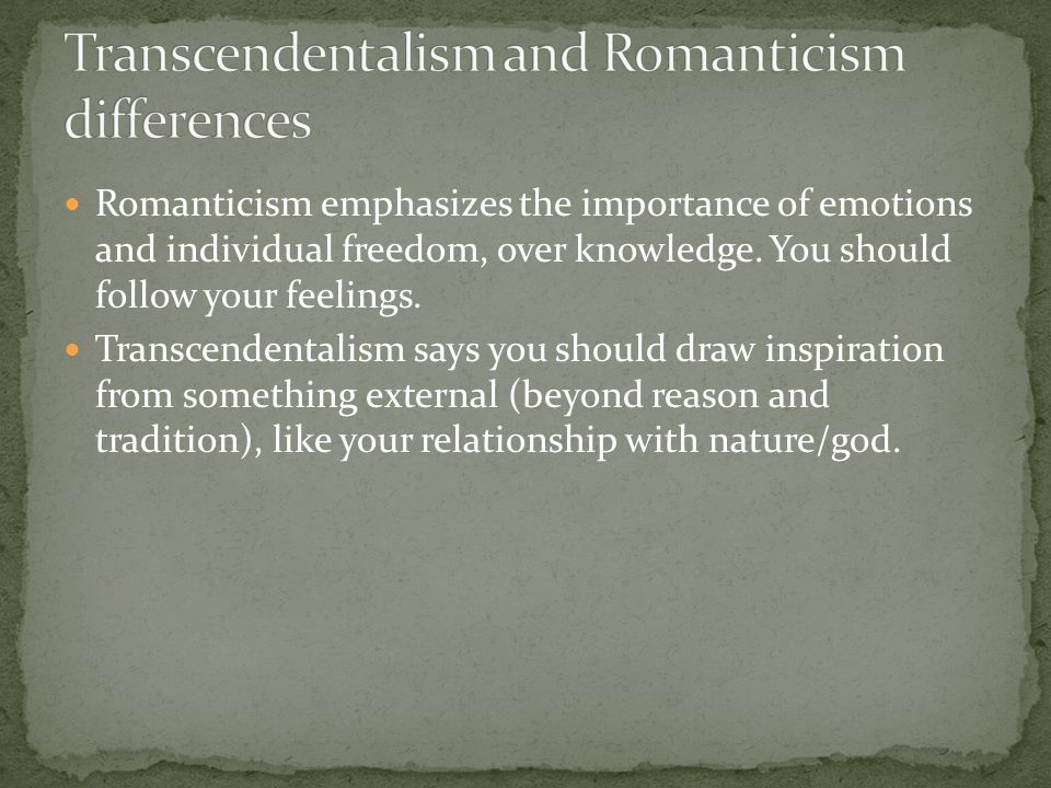 Romanticism emphasizes the importance of emotions and individual freedom, over knowledge.