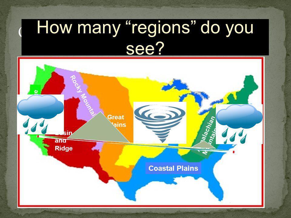 "How many ""regions"" do you see? Coastal Plains Interior Lowlands Great Plains Basin and Ridge Appalachian Mountains Rocky Mountains Coastal Ridge"