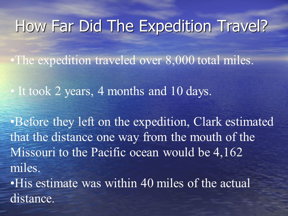 How Far Did The Expedition Travel. The expedition traveled over 8,000 total miles.