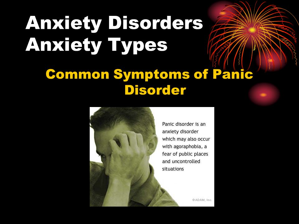 Anxiety Disorders Anxiety Types Common Symptoms of Panic Disorder