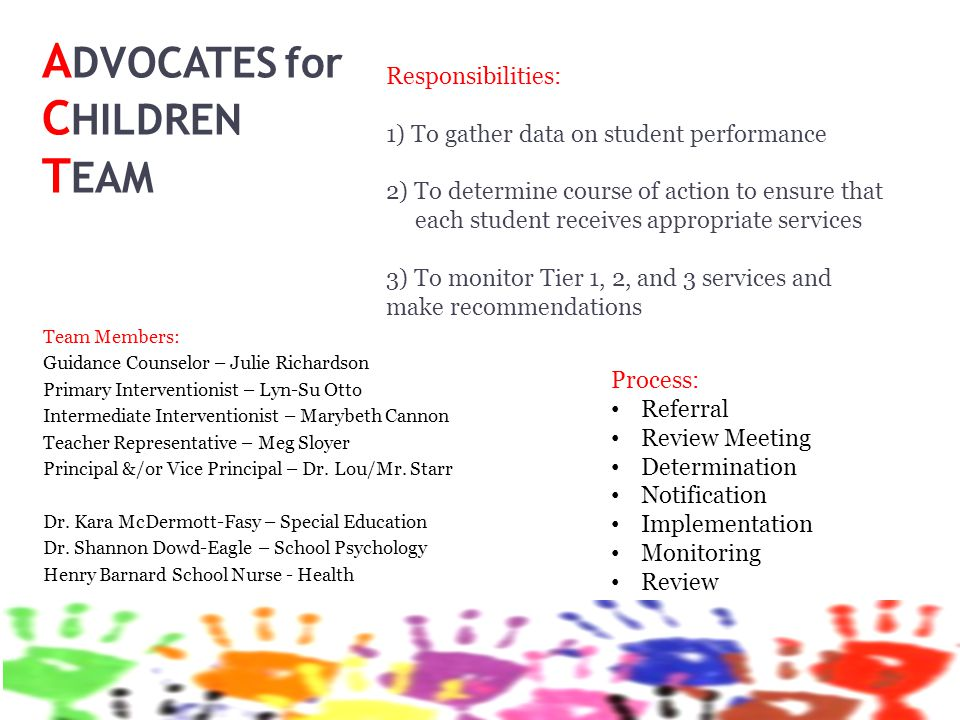 A DVOCATES for C HILDREN T EAM Team Members: Guidance Counselor – Julie Richardson Primary Interventionist – Lyn-Su Otto Intermediate Interventionist