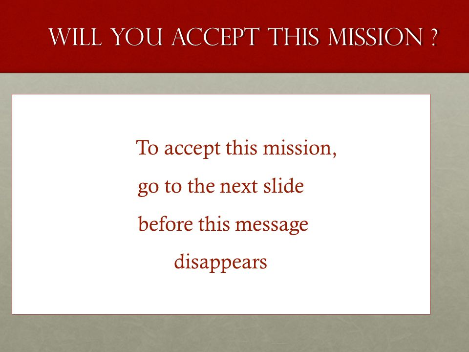 Will You Accept this Mission .