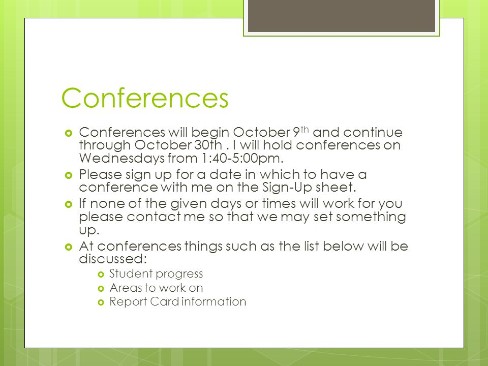 Conferences  Conferences will begin October 9 th and continue through October 30th.
