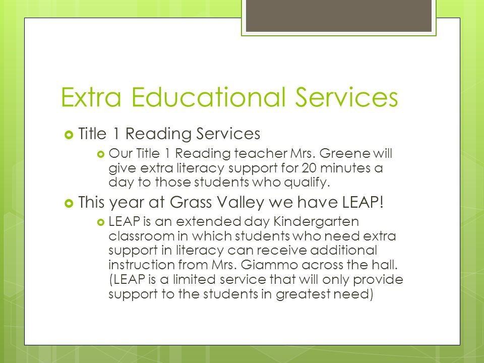 Extra Educational Services  Title 1 Reading Services  Our Title 1 Reading teacher Mrs.