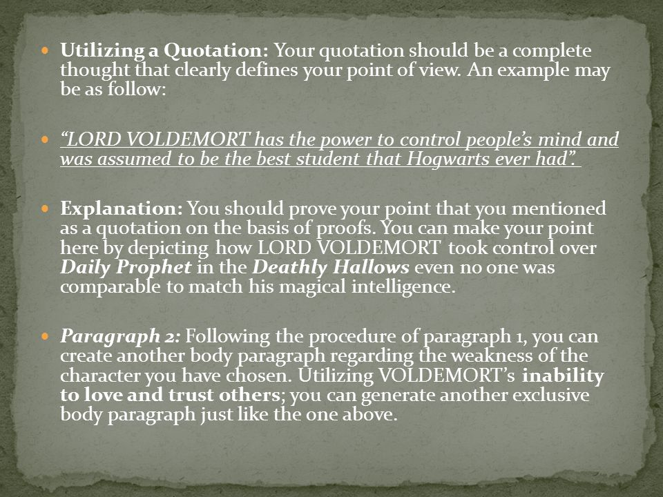 Utilizing a Quotation: Your quotation should be a complete thought that clearly defines your point of view.