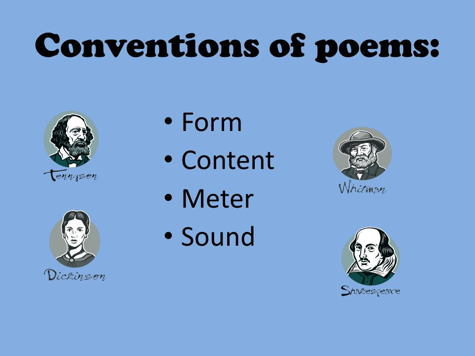 Conventions of poems: Form Content Meter Sound