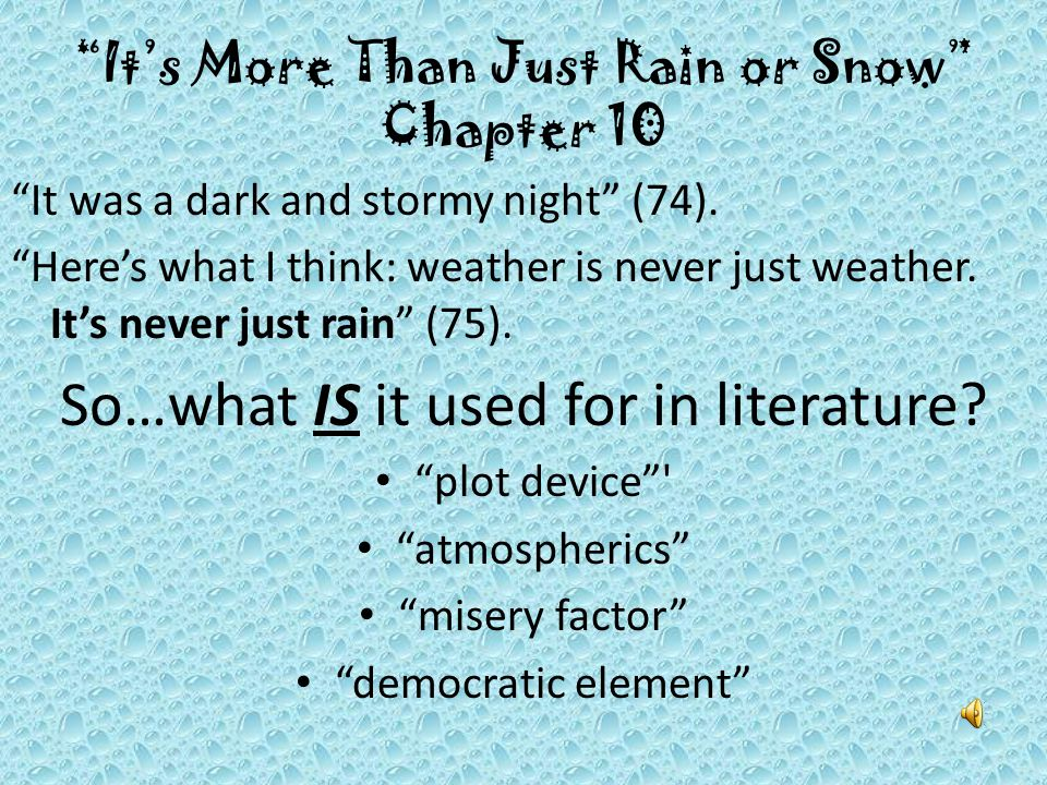 It's More Than Just Rain or Snow Chapter 10 It was a dark and stormy night (74).