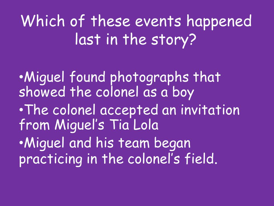 Which of these events happened last in the story.