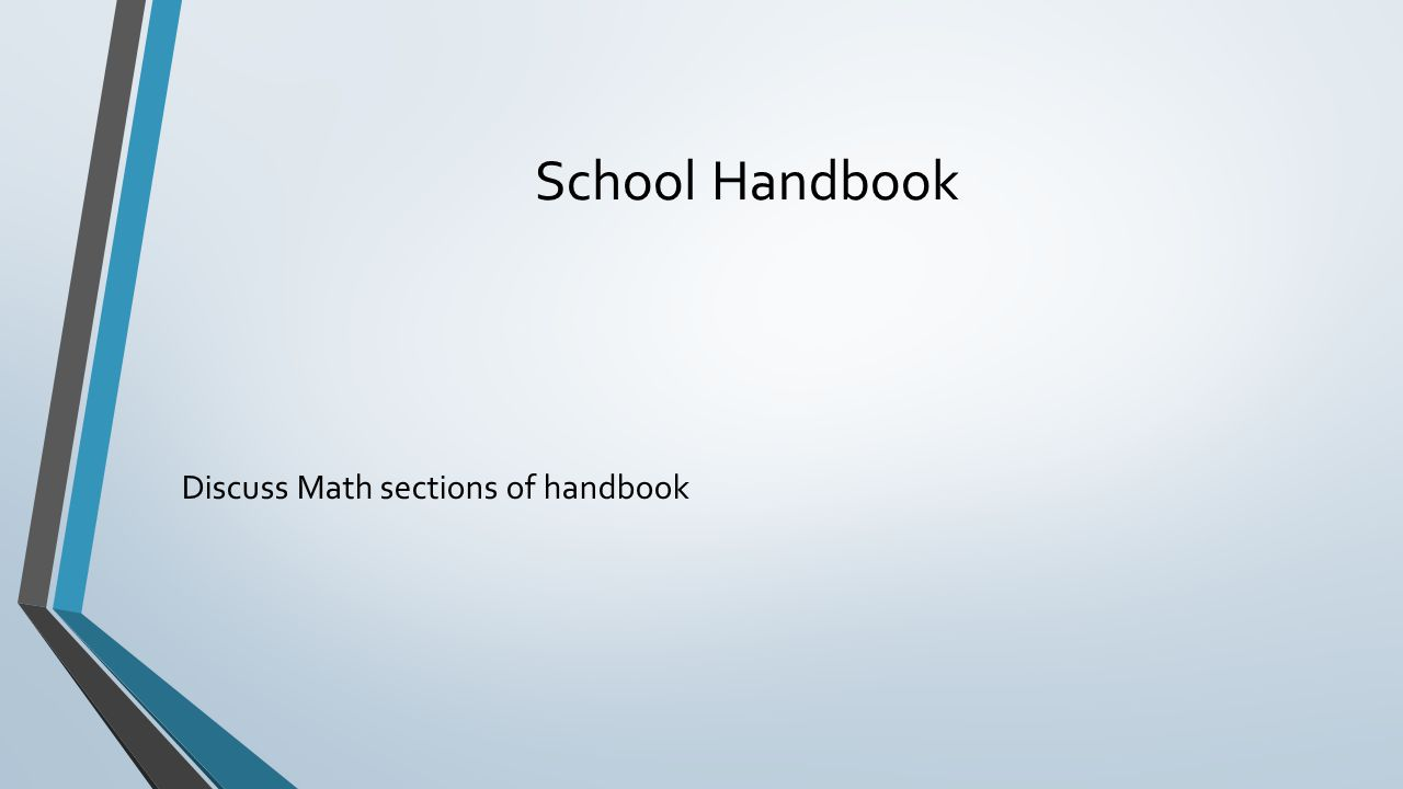 School Handbook Discuss Math sections of handbook