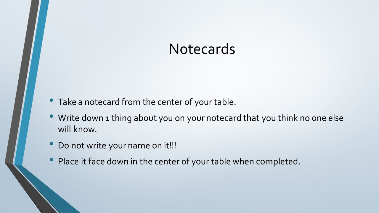 Notecards Take a notecard from the center of your table.