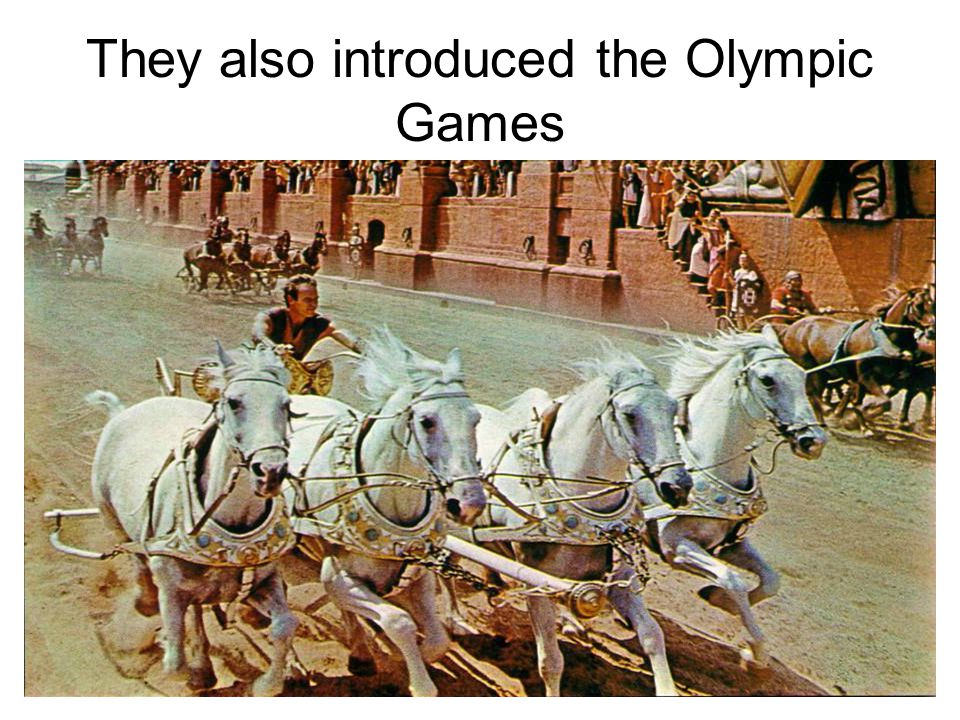 They also introduced the Olympic Games
