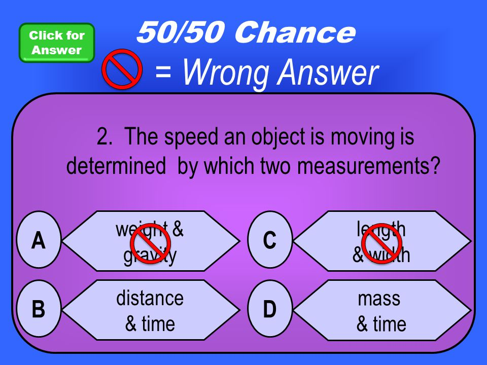 1. If an object is 'at rest' all the forces acting on the object must be _______________. unbalanced strong weak balanced A B C D = Wrong Answer 50/50