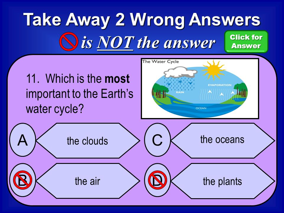 Take Away 2 Wrong Answers is NOT the answer Click for Click for Answer 10.