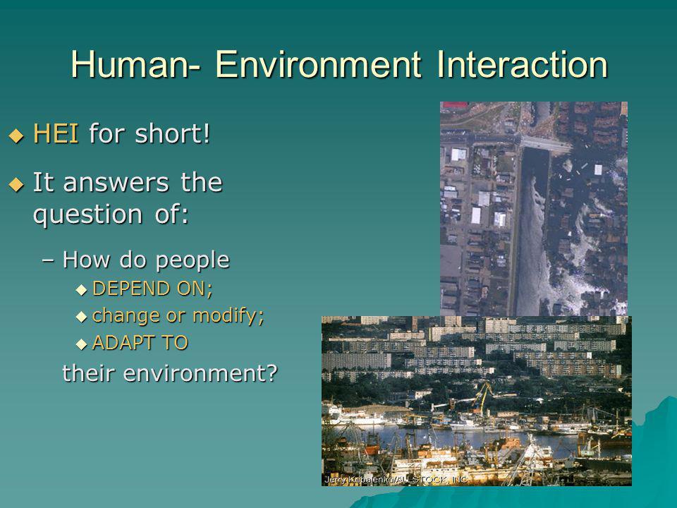 Human- Environment Interaction  HEI for short.