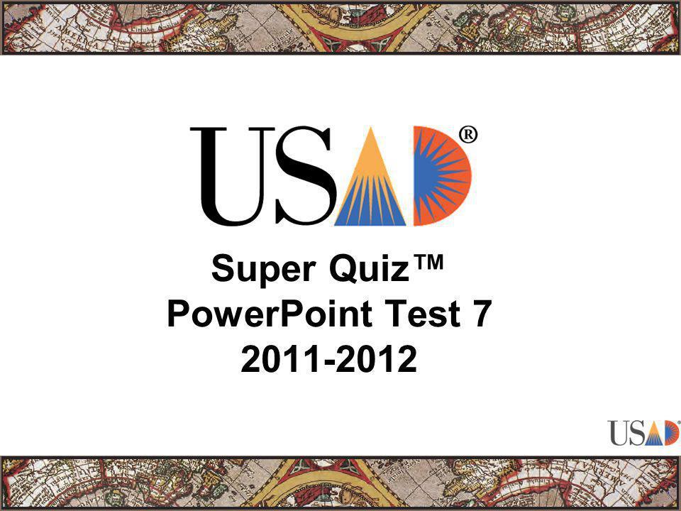 Super Quiz™ PowerPoint Test 7 2011-2012
