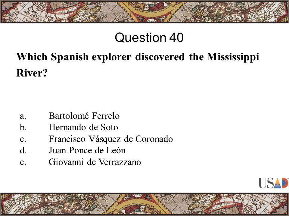 Which Spanish explorer discovered the Mississippi River.