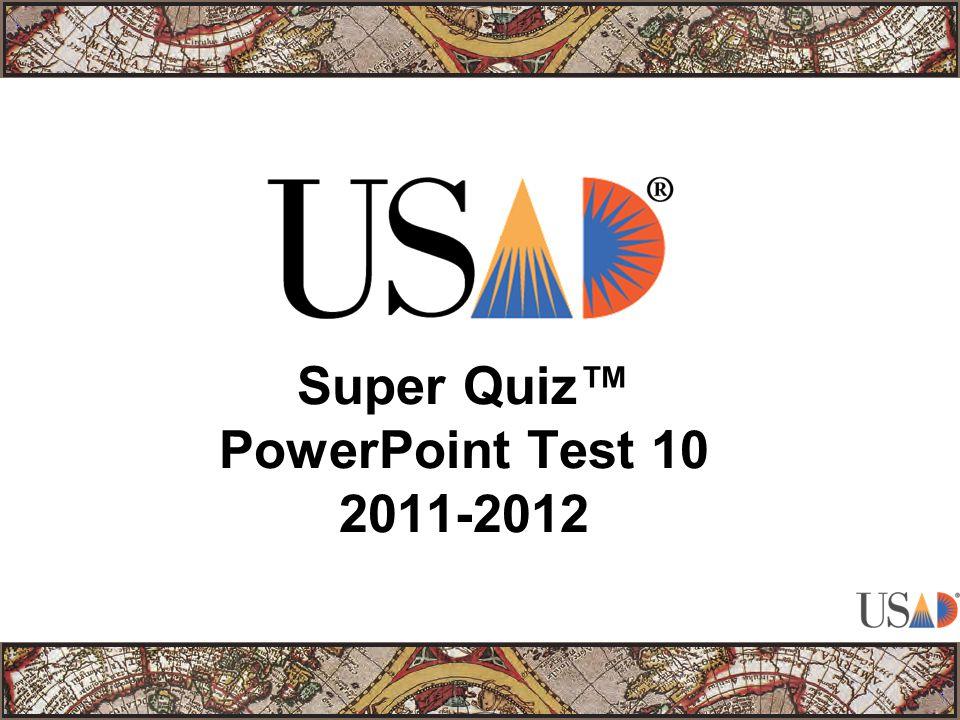 Super Quiz™ PowerPoint Test 10 2011-2012