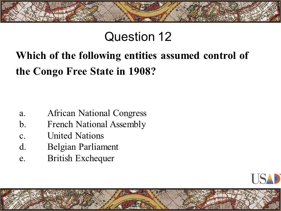 Which of the following entities assumed control of the Congo Free State in 1908.