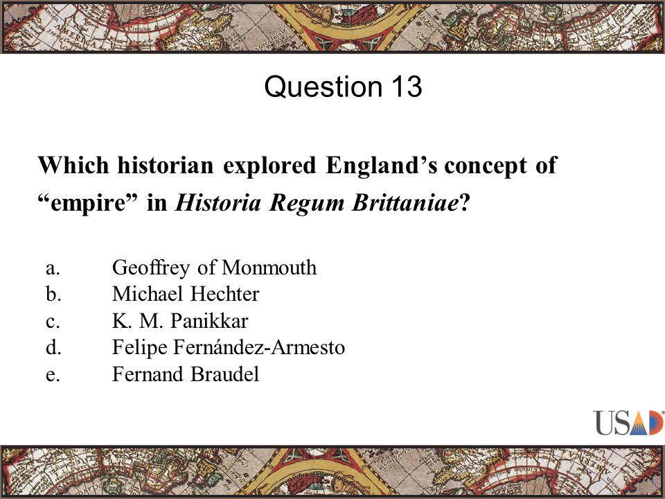 Which historian explored England's concept of empire in Historia Regum Brittaniae.