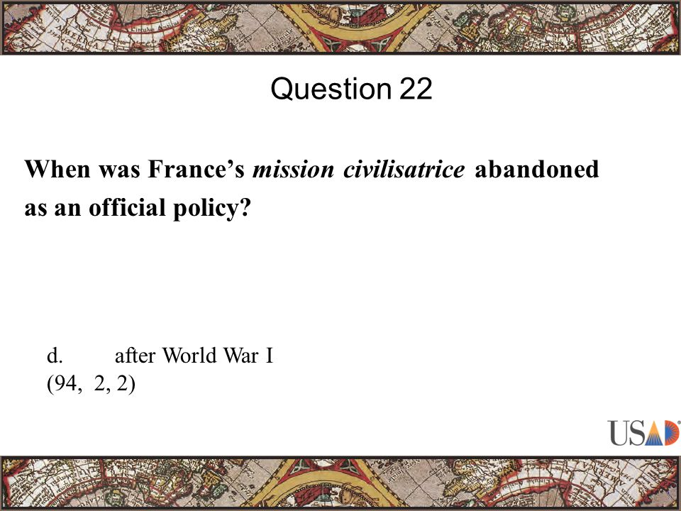 When was France's mission civilisatrice abandoned as an official policy.