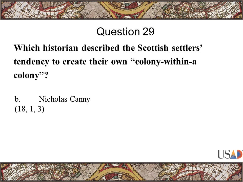 Which historian described the Scottish settlers' tendency to create their own colony-within-a colony .