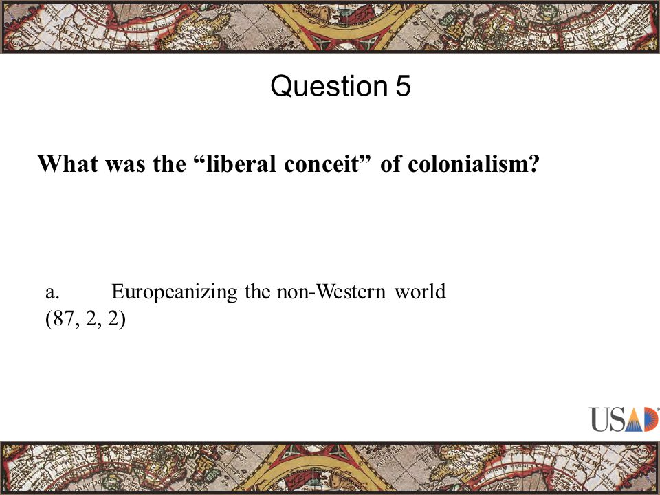 What was the liberal conceit of colonialism.