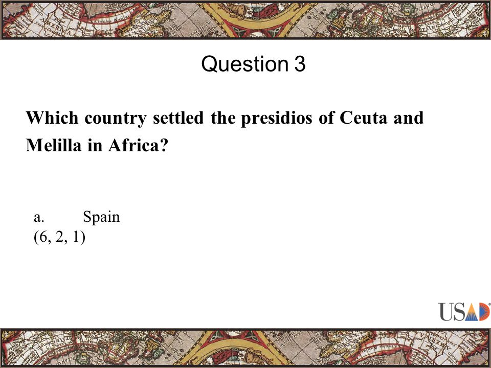 Which country settled the presidios of Ceuta and Melilla in Africa Question 3 a.Spain (6, 2, 1)