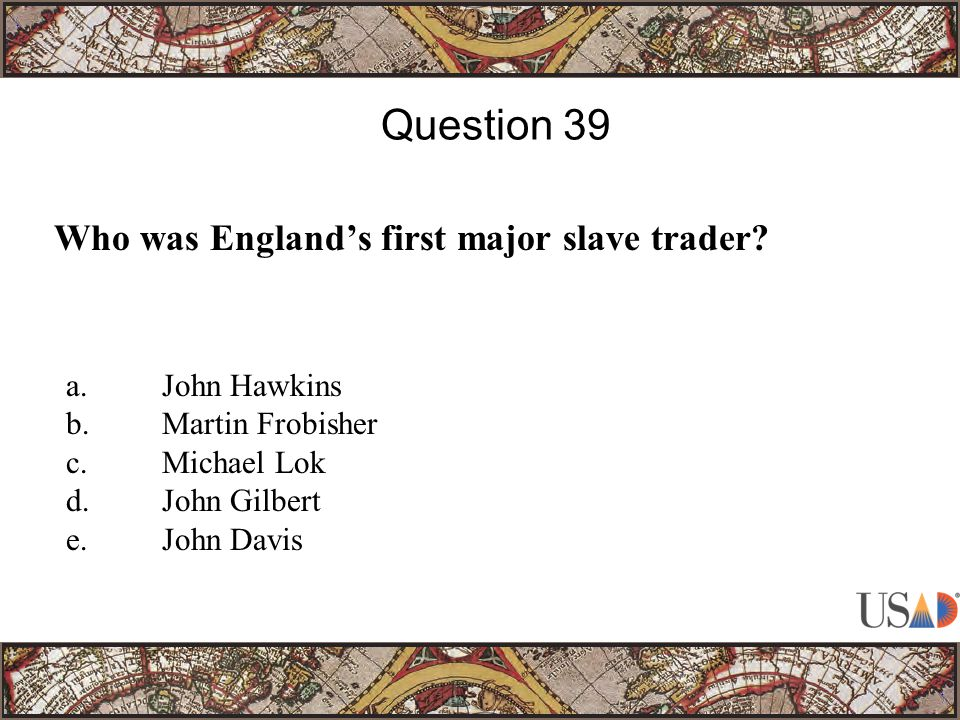 Who was England's first major slave trader.