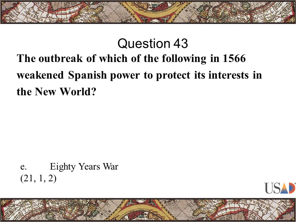 The outbreak of which of the following in 1566 weakened Spanish power to protect its interests in the New World.