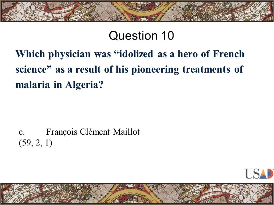 Which physician was idolized as a hero of French science as a result of his pioneering treatments of malaria in Algeria.