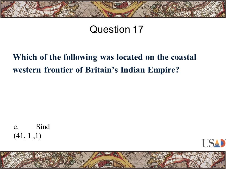 Which of the following was located on the coastal western frontier of Britain's Indian Empire.