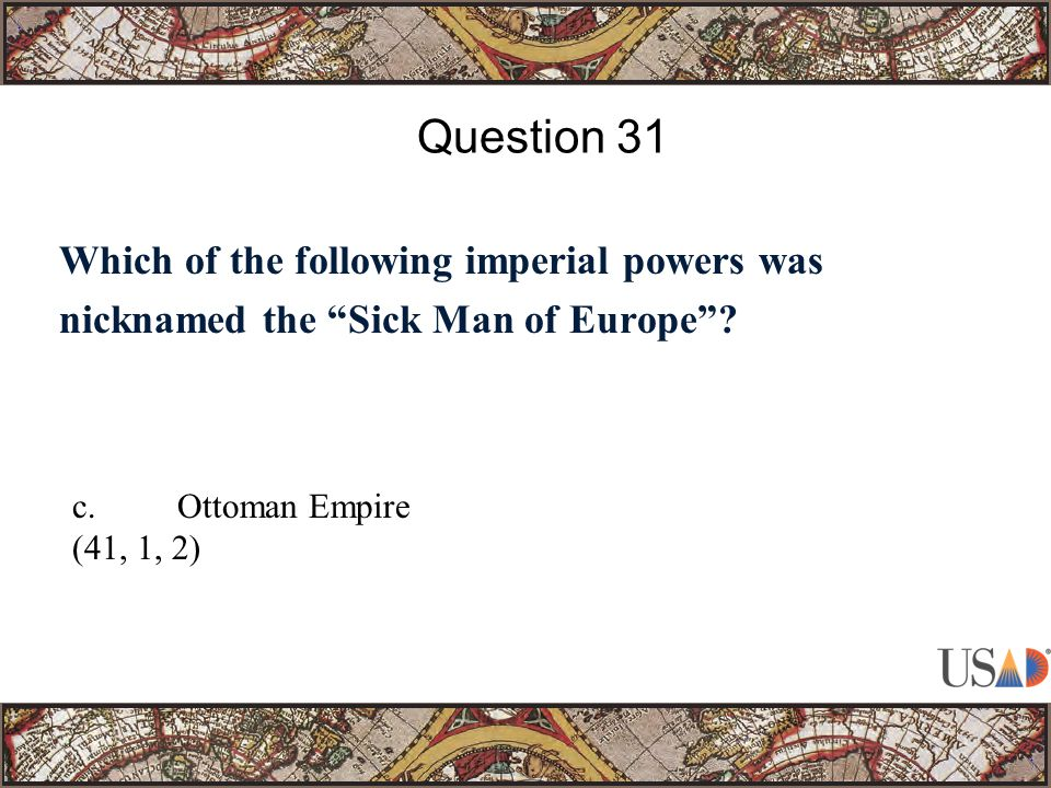 Which of the following imperial powers was nicknamed the Sick Man of Europe .
