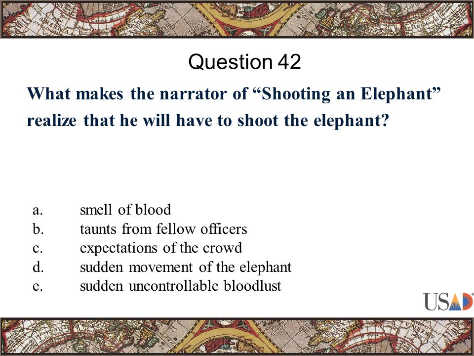 What makes the narrator of Shooting an Elephant realize that he will have to shoot the elephant.