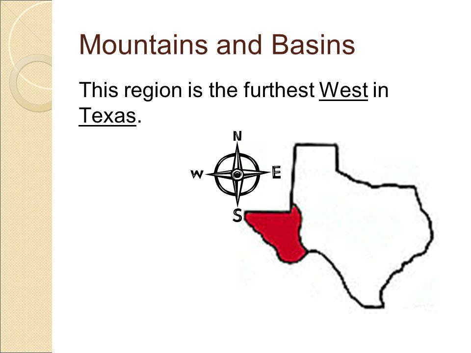Mountains and Basins Physical Characteristics: Mountains Basins Deserts Few Small Rivers Permian Basin