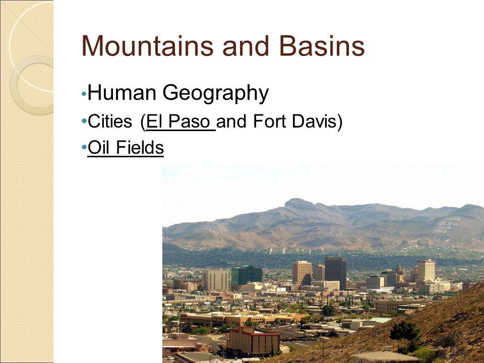 Mountains and Basins Industry (what do you do out there?) Ranching, Oil, Tourism
