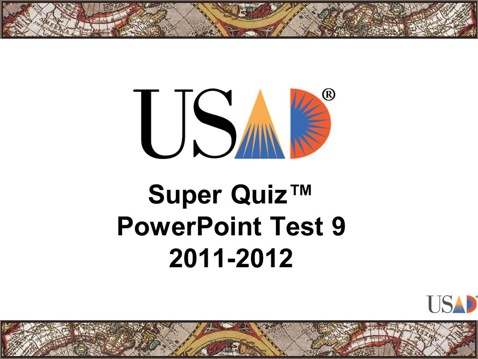 Super Quiz™ PowerPoint Test 9 2011-2012