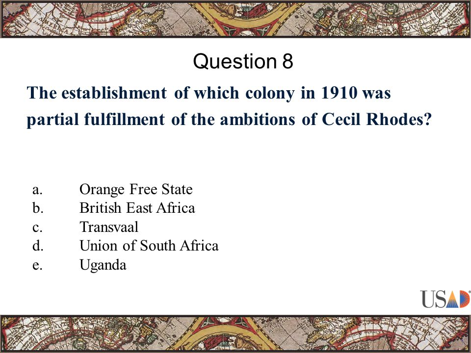 The establishment of which colony in 1910 was partial fulfillment of the ambitions of Cecil Rhodes.