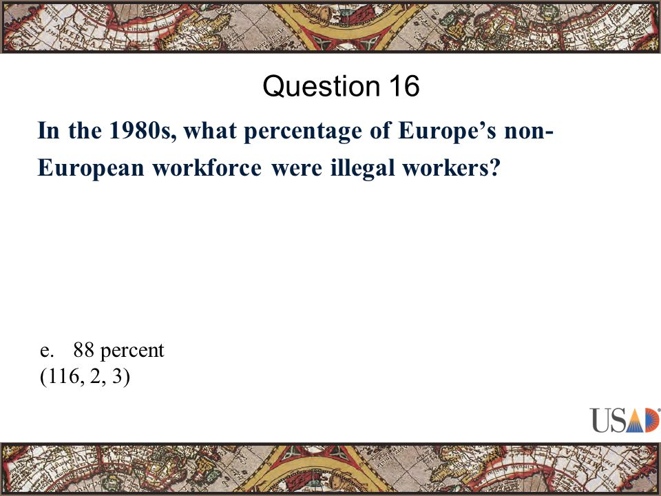 In the 1980s, what percentage of Europe's non- European workforce were illegal workers? Question 16 e.88 percent (116, 2, 3)