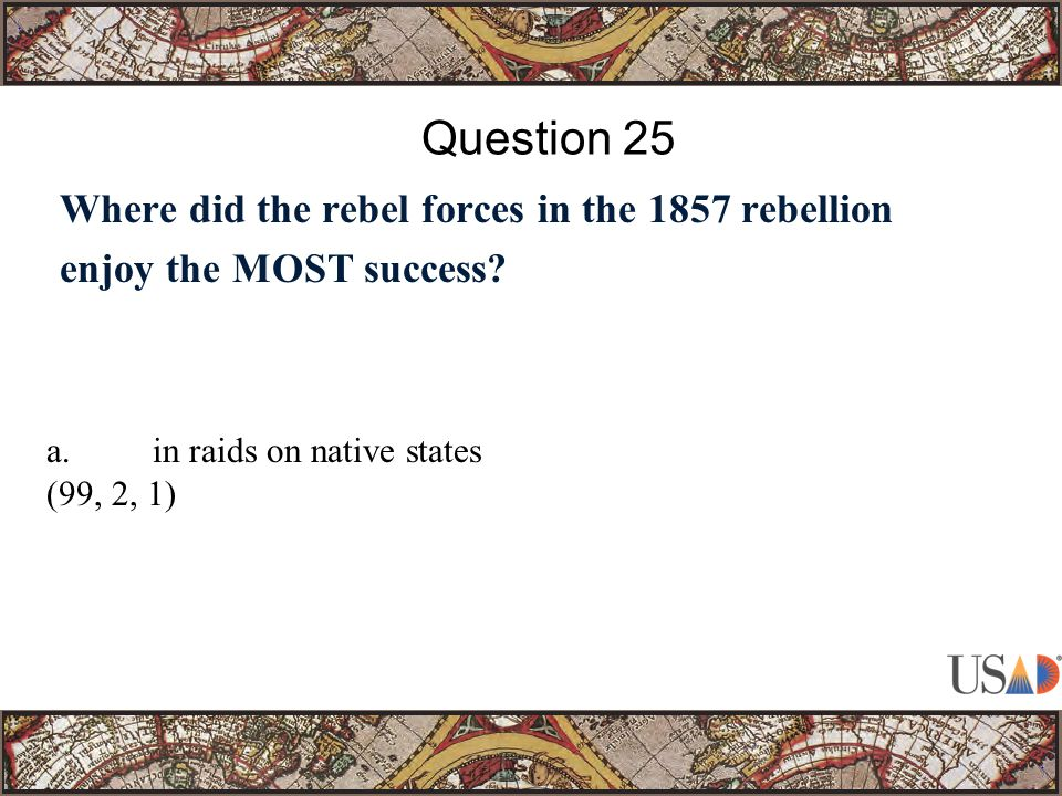 Where did the rebel forces in the 1857 rebellion enjoy the MOST success.
