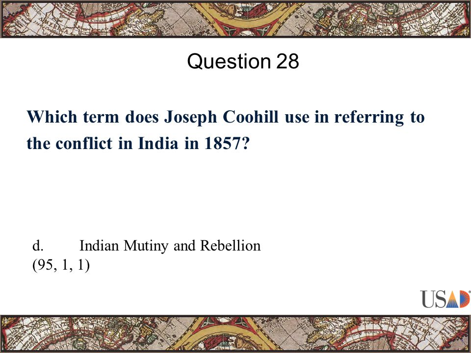 Which term does Joseph Coohill use in referring to the conflict in India in 1857? Question 28 d.Indian Mutiny and Rebellion (95, 1, 1)