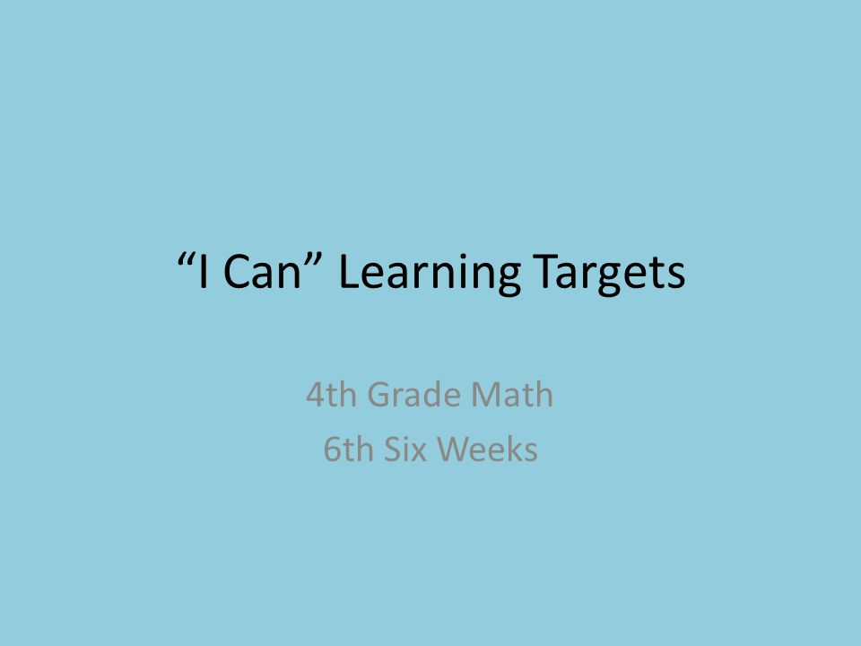 """I Can"" Learning Targets 4th Grade Math 6th Six Weeks"