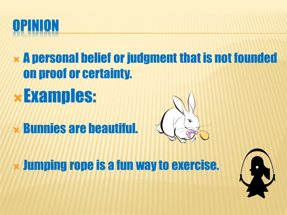 AA statement that can be proven true. EExamples: TThe butterfly is blue.