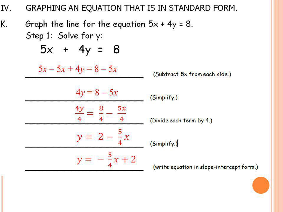 5x – 5x + 4y = 8 – 5x 4y = 8 – 5x