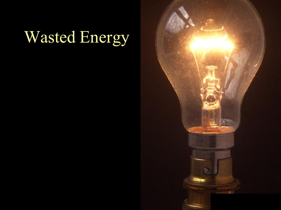 Energy transfer (change) A lamp turns electrical energy into heat and light energy