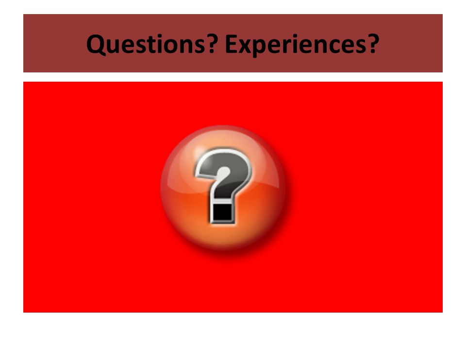 Questions Experiences